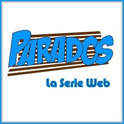 Parados La Serie Web